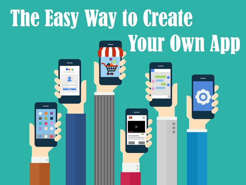 The 16 Best App Makers To Create Your Own Mobile App